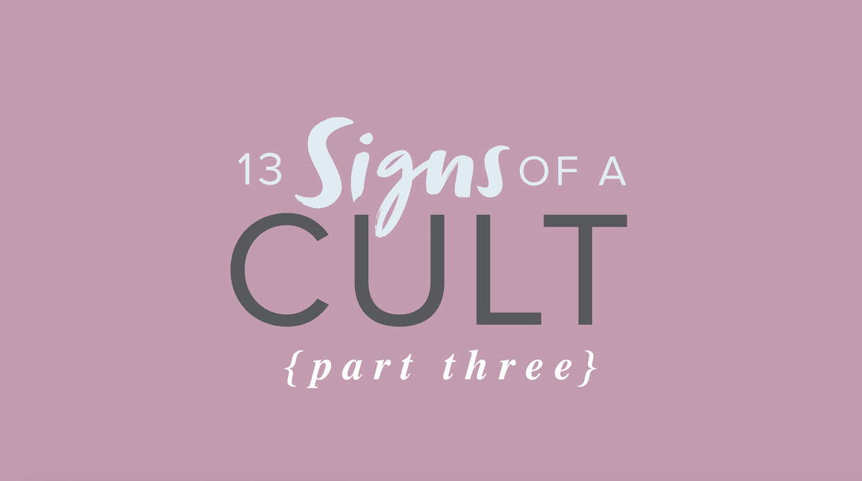 13 Signs of a Cult – Part 3
