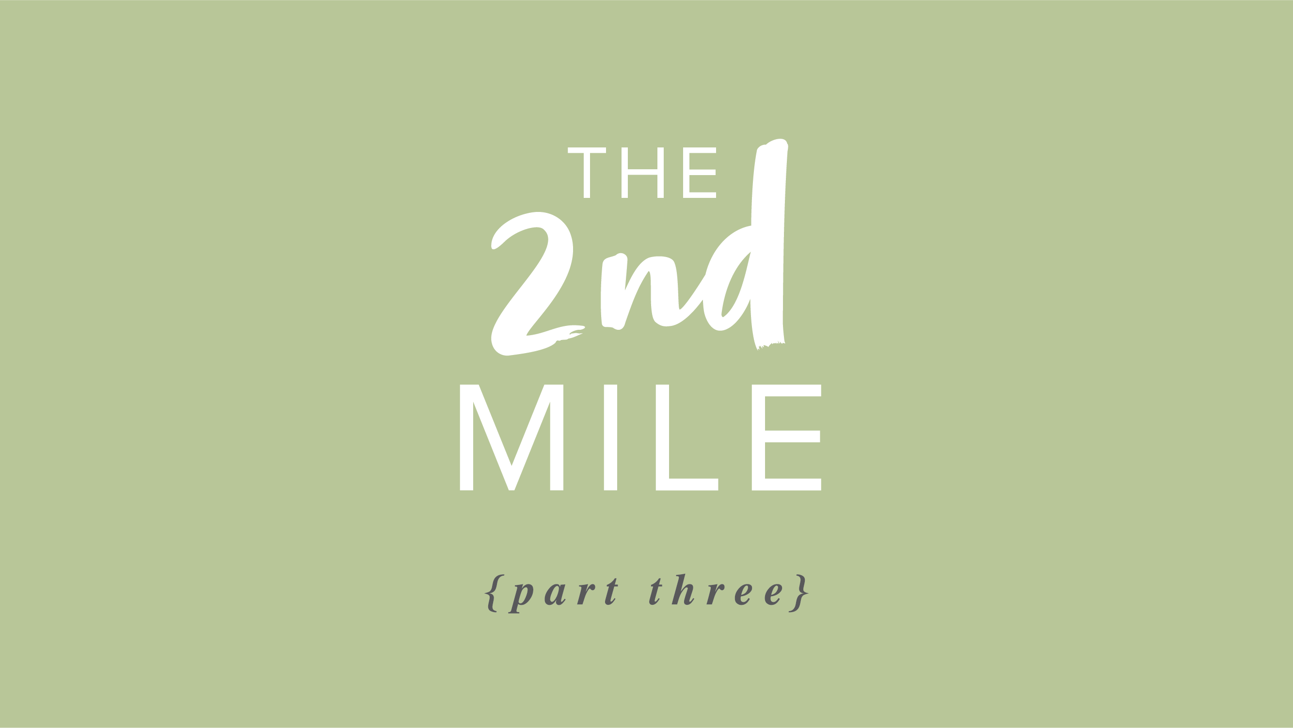 The 2nd Mile – Part 3