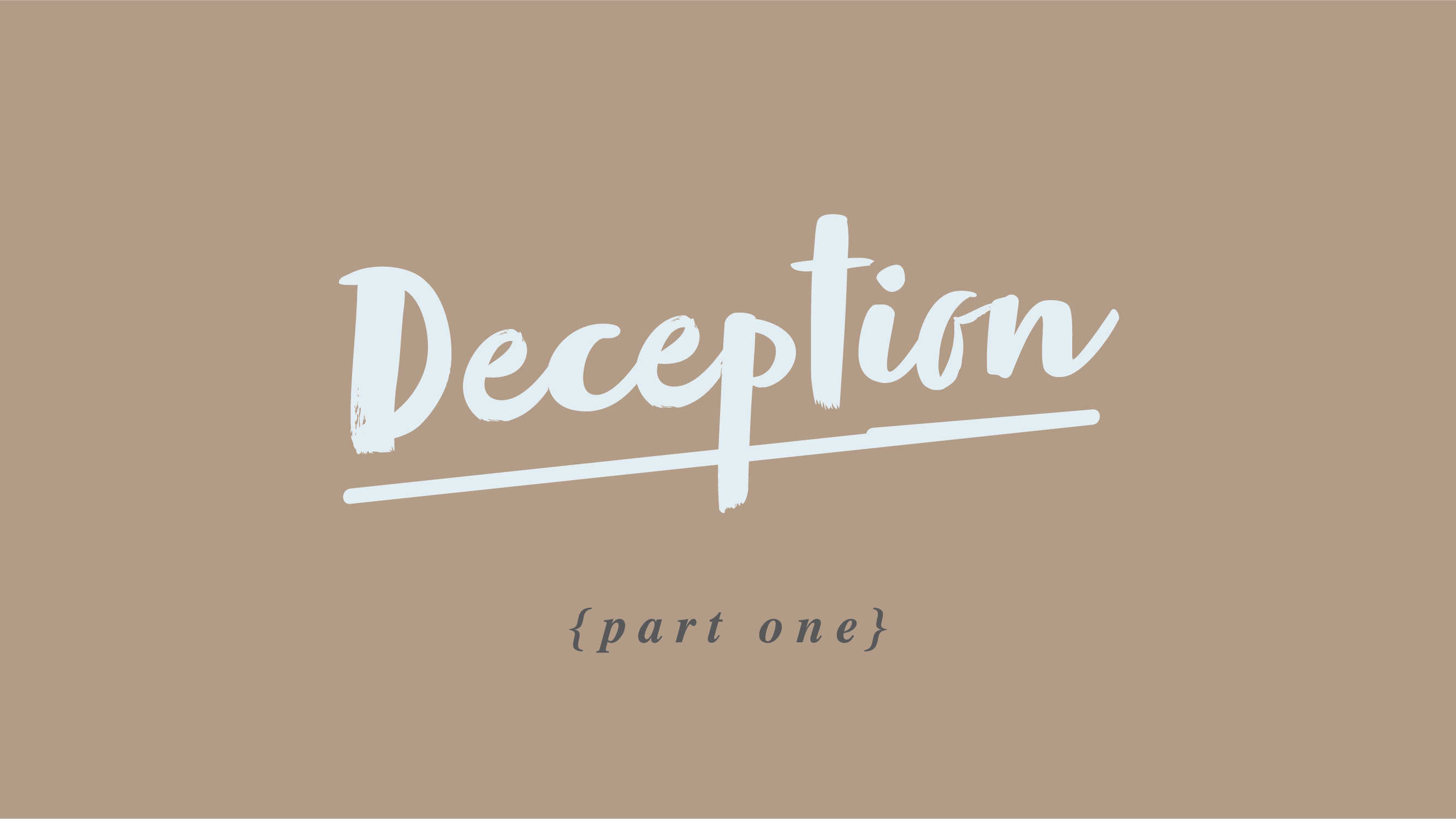 Deception – Part 1