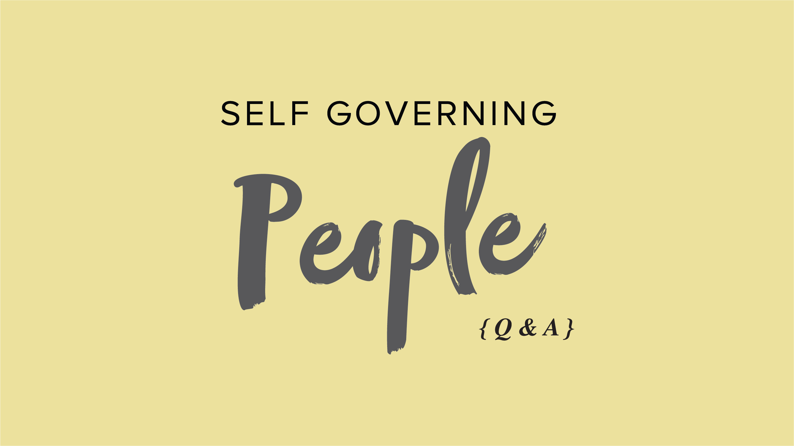 Self Governing People – Q&A