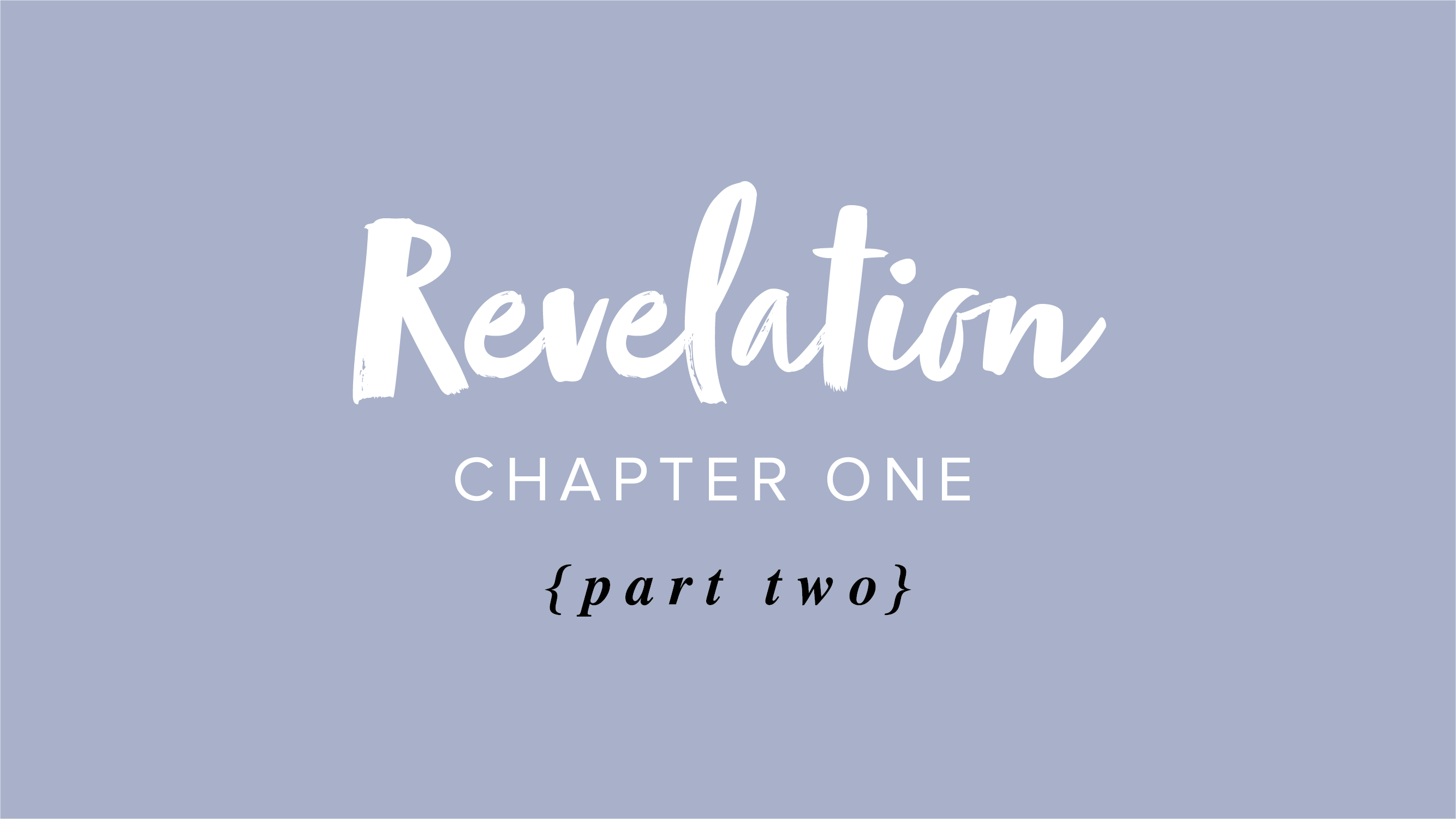 Revelation Chapter One – Part 2